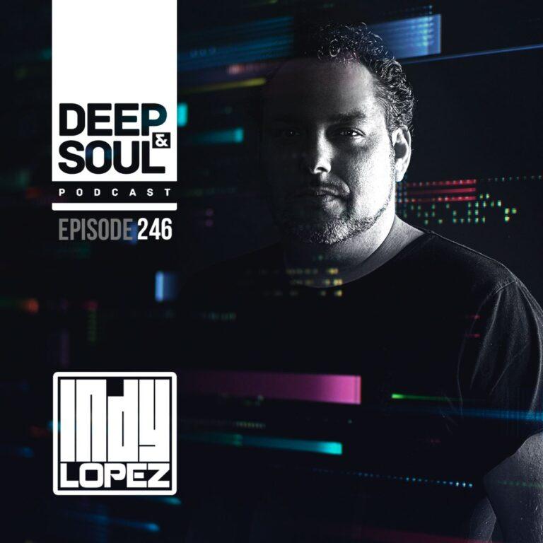 Deep & Soul Podcast Ep 246